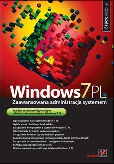 Chomikuj, pobierz ebook online Windows 7 PL. Zaawansowana administracja systemem. Andrzej Szeląg