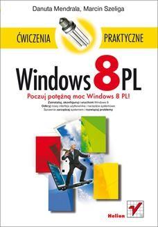 Chomikuj, ebook online Windows 8 PL. Ćwiczenia praktyczne. Danuta Mendrala