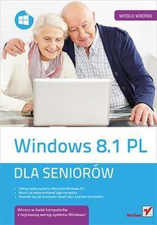 Chomikuj, ebook online Windows 8.1 PL. Dla seniorów. Witold Wrotek
