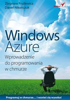 Chomikuj, ebook online Windows Azure. Wprowadzenie do programowania w chmurze. Zbigniew Fryźlewicz