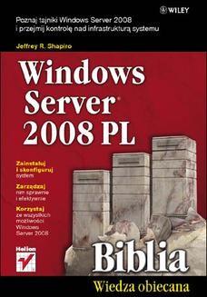 Chomikuj, pobierz ebook online Windows Server 2008 PL. Biblia. Jeffrey R. Shapiro