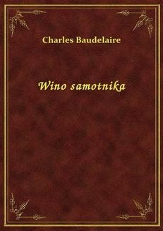 Chomikuj, ebook online Wino samotnika. Charles Baudelaire