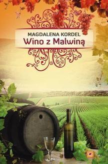 Chomikuj, ebook online Wino z Malwiną. Magdalena Kordel