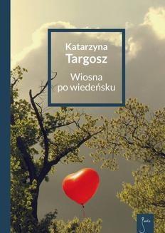 Chomikuj, ebook online Wiosna po wiedeńsku. Katarzyna Targosz