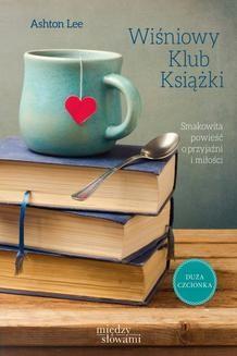 Chomikuj, ebook online Wiśniowy Klub Książki. Ashton Lee