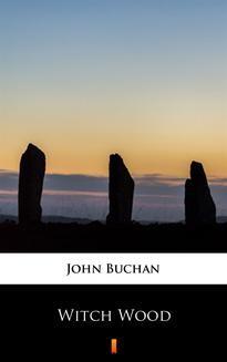 Chomikuj, pobierz ebook online Witch Wood. John Buchan