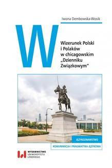 """Chomikuj, ebook online Wizerunek Polski i Polaków w chicagowskim """"Dzienniku Związkowym"""". Iwona Dembowska-Wosik"""