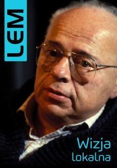 Chomikuj, pobierz ebook online Wizja lokalna. Stanisław Lem