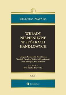 Chomikuj, ebook online Wkłady niepieniężne w spółkach handlowych. Wydanie 1. Grzegorz Gorczyński
