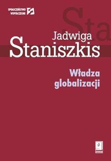 Chomikuj, ebook online Władza globalizacji. Jadwiga Staniszkis