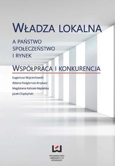 Chomikuj, ebook online Władza lokalna a państwo, społeczeństwo i rynek. Współpraca i konkurencja. Eugeniusz Wojciechowski