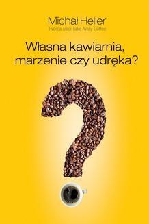 Ebook Własna kawiarnia. Marzenie czy udręka? pdf