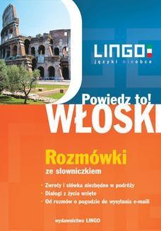 Chomikuj, pobierz ebook online Włoski. Rozmówki. Powiedz to!. Tadeusz Wasiucionek
