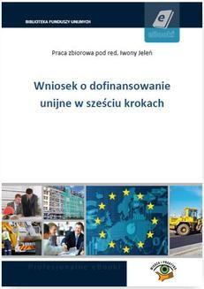 Chomikuj, ebook online Wniosek o dofinansowanie unijne w sześciu krokach. Opracowanie zbiorowe