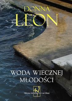 Chomikuj, ebook online Woda wiecznej młodości. Donna Leon