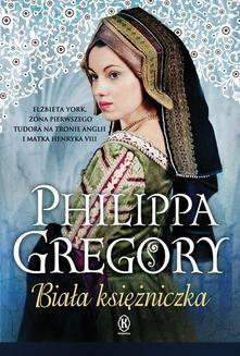 Chomikuj, ebook online Wojna Dwu Róż Biała księżniczka. Philippa Gregory