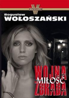 Chomikuj, ebook online Wojna, miłość, zdrada. Bogusław Wołoszański