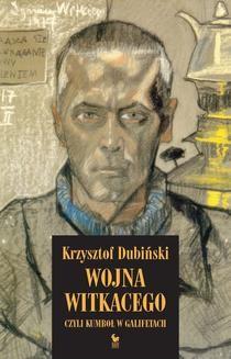 Chomikuj, ebook online Wojna Witkacego. Krzysztof Dubiński