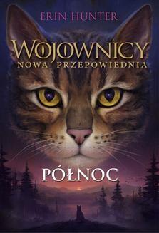 Ebook Wojownicy tom 7: Północ, Wojownicy, Tom VII pdf