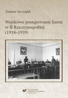 Ebook Wojskowe postępowanie karne w II Rzeczypospolitej (1918–1939) pdf