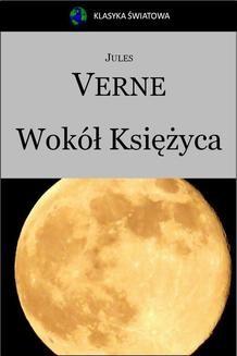 Chomikuj, pobierz ebook online Wokół Księżyca. Jules Verne
