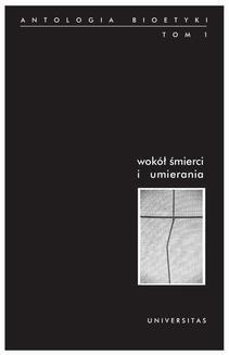 Chomikuj, ebook online Wokół śmierci i umierania. Antologia bioetyki. Tom 1. red. Włodzimierz Galewicz