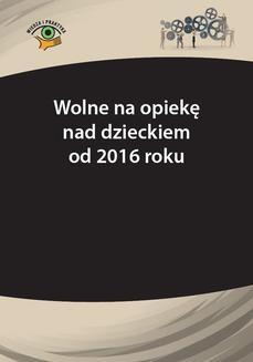 Chomikuj, ebook online Wolne na opiekę nad dzieckiem od 2016 r.. Szymon Sokolik