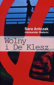 Chomikuj, ebook online Wolny i De Klesz. Sara Antczak