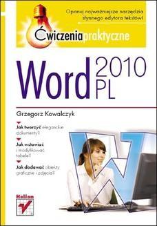 Chomikuj, pobierz ebook online Word 2010 PL. Ćwiczenia praktyczne. Grzegorz Kowalczyk