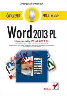 Chomikuj, ebook online Word 2013 PL. Ćwiczenia praktyczne. Grzegorz Kowalczyk