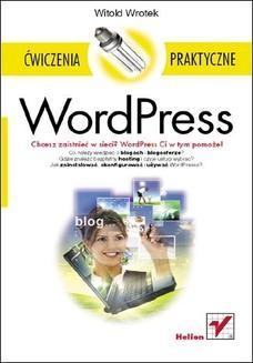 Chomikuj, pobierz ebook online WordPress. Ćwiczenia praktyczne. Witold Wrotek