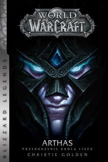 Chomikuj, ebook online World of WarCraft: Arthas. Przebudzenie Króla Lisza. Christie Golden