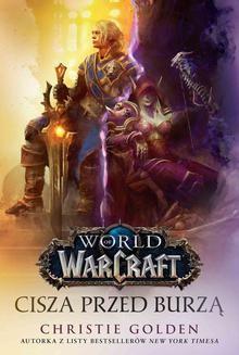 Chomikuj, pobierz ebook online World of Warcraft: Cisza przed burzą. Christie Golden
