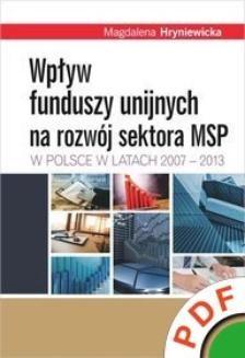 Chomikuj, ebook online Wpływ funduszy unijnych na rozwój sektora MSP w Polsce w latach 2007-2013. Magdalena Hryniewicka
