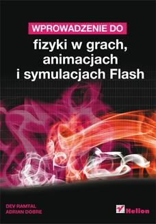 Chomikuj, ebook online Wprowadzenie do fizyki w grach, animacjach i symulacjach Flash. Dev Ramtal