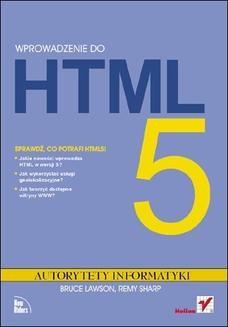 Chomikuj, pobierz ebook online Wprowadzenie do HTML5. Autorytety Informatyki. Bruce Lawson