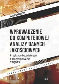 Chomikuj, ebook online Wprowadzenie do komputerowej analizy danych jakościowych. Przykłady bezpłatnego oprogramowania CAQDAS. Jakub Niedbalski