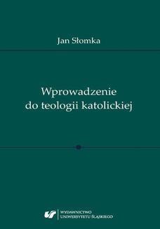 Chomikuj, ebook online Wprowadzenie do teologii katolickiej. Jan Słomka