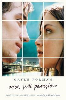 Chomikuj, ebook online Wróć, jeśli pamiętasz. Gayle Forman