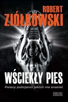 Chomikuj, ebook online Wściekły pies. Robert Ziółkowski