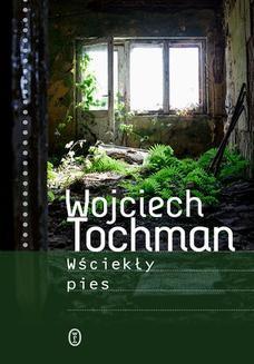 Chomikuj, ebook online Wściekły pies. Wojciech Tochman