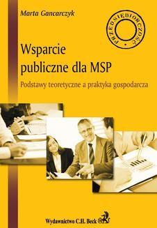 Chomikuj, ebook online Wsparcie publiczne dla MSP. Podstawy teoretyczne a praktyka gospodarcza. Marta Gancarczyk