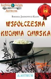 Chomikuj, ebook online Współczesna kuchnia chińska. Barbara Jakimowicz-Klein