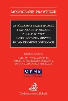 Ebook Współczesna przestępczość i patologie społeczne z perspektywy interdyscyplinarnych badań kryminologicznych pdf