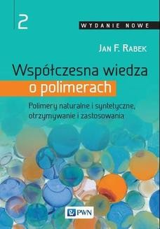 Chomikuj, ebook online Współczesna wiedza o polimerach. Tom 2. Jan F. Rabek