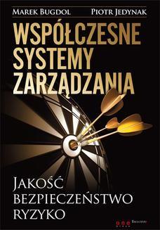 Chomikuj, ebook online Współczesne systemy zarządzania. Jakość, bezpieczeństwo, ryzyko. Marek Bugdol