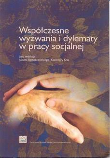 Chomikuj, ebook online Współczesne wyzwania i dylematy w pracy socjalnej. Jakub Bartoszewski