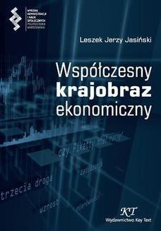 Chomikuj, pobierz ebook online Współczesny krajobraz ekonomiczny. Leszek J. Jasiński