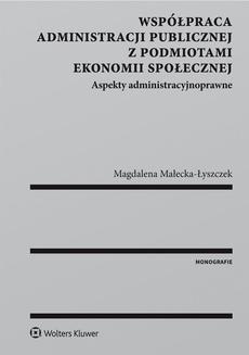 Chomikuj, ebook online Współpraca administracji publicznej z podmiotami ekonomii społecznej. Aspekty administracyjnoprawne. Magdalena Małecka-Łyszczek