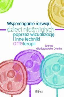 Chomikuj, ebook online Wspomaganie rozwoju dzieci nieśmiałych poprzez wizualizację i inne techniki arteterapii. Joanna Gładyszewska-Cylulko